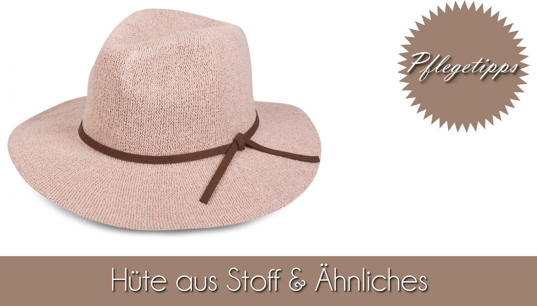 Tipp Pflegetipps Hüte Stoffhut